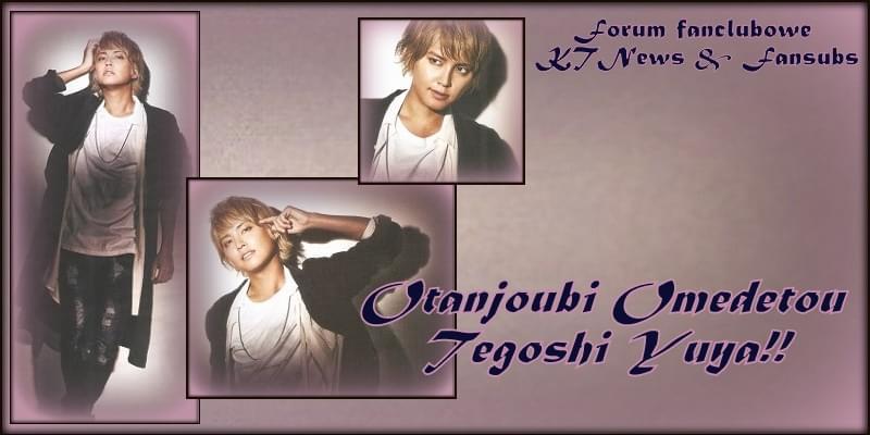 Forum fanclubowe zespołów KAT-TUN i NEWS + KTNEWS Fansubs